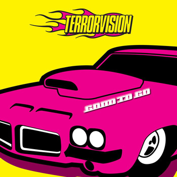 Terrorvision - Good To Go