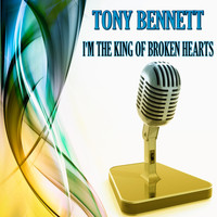 Tony Bennett - I'm the King of Broken Hearts