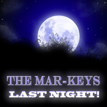 The Mar-Keys - Last Night!