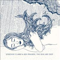 Josienne Clarke and Ben Walker - The Seas Are Deep