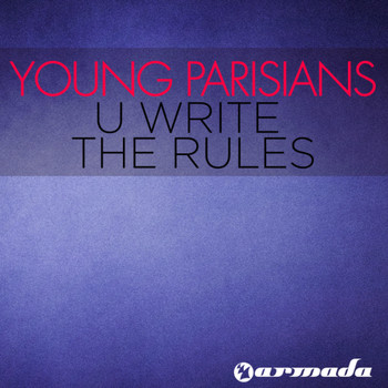 Young Parisians - U Write The Rules