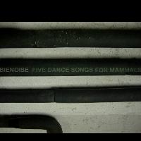 Bienoise - Five Dance Songs for Mammals