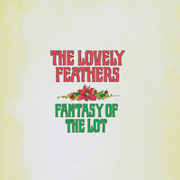 The Lovely Feathers - Fantasy Of The Lot