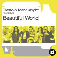 Tiësto & Mark Knight Feat. Dino - Beautiful World