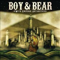 Boy & Bear - With Emperor Antarctica