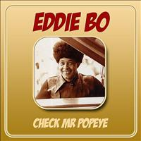 Eddie Bo - Check Mr Popeye