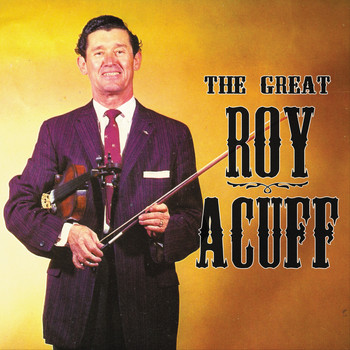 Roy Acuff - The Great Roy Acuff