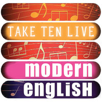 Modern English - Modern English: Take Ten (Live)