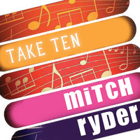 Mitch Ryder - Mitch Ryder: Take Ten