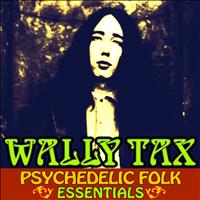 Wally Tax - Psychedelic Folk Essentials