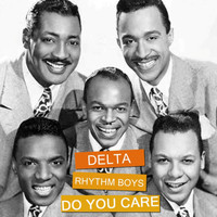 Delta Rhythm Boys - Do You Care