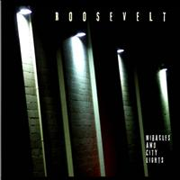 Roosevelt - Miracles And City Lights
