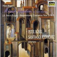 "Santiago Rodriguez and Peter Rosel - Max Reger: ""Mozart"" Variations For Two Pianos; Bach-Reger: Brandenburg Concertos 3 & 5 for Two Piano"