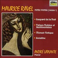 Andre Laplante - Maurice Ravel: Piano Works Volume 1