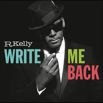 R. Kelly - Write Me Back (Deluxe Version)