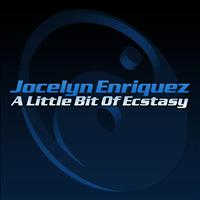Jocelyn Enriquez - A Little Bit of Ecstasy - Single