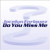 Jocelyn Enriquez - Do You Miss Me - Single