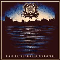 Gonzales - Blues On the Verge of Apocalypse (Explicit)