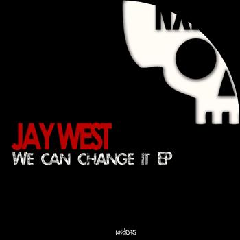 Jay West - We Can Change It EP