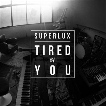 Superlux - Tired of You