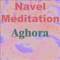 Aghora - Navel Meditation