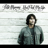Pete Murray - You Pick Me Up