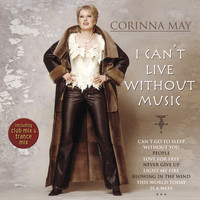 Corinna May - I Can't Live Without Music