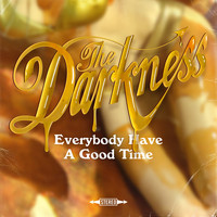 The Darkness - Everybody Have a Good Time
