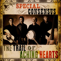 Special Consensus - The Trail of Aching Hearts