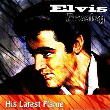 Elvis Presley - His Latest Flame