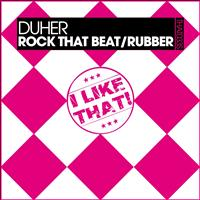 Duher - Rock That Beat / Rubber