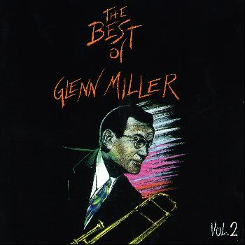 Glenn Miller - The Best of Glenn Miller, Vol. 2