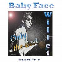 Baby Face Willette - Baby Face Willette: Only the Best