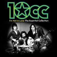 10cc - I'm Not In Love: The Essential Collection