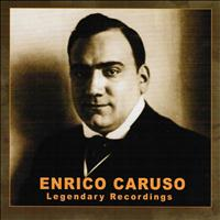 Enrico Caruso - Legendary Recordings
