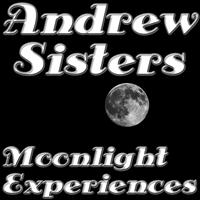 Andrew Sisters - Moonlight Experiences