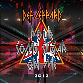 Def Leppard - Pour Some Sugar On Me (2012)