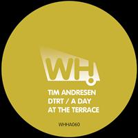 Tim Andresen - DTRT / A Day at the Terrace