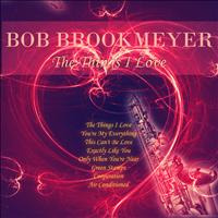 Bob Brookmeyer - The Things I Love (Remastered)