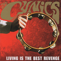 The Cynics - Living Is the Best Revenge