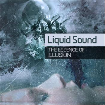 Liquid Sound - The Essence Of Illusion - Single