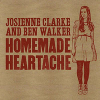 Josienne Clarke and Ben Walker - Homemade Heartache EP