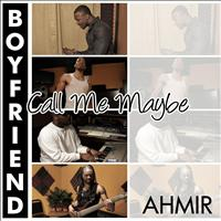 Ahmir - Call Me Maybe / Boyfriend (Mash-up) - Single