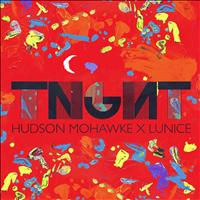 TNGHT (Hudson Mohawke x Lunice) - TNGHT