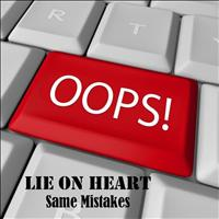 Lie On Heart - Same Mistakes