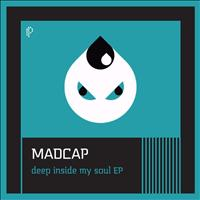 Madcap - Deep Inside My Soul