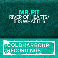 Mr. Pit - River Of Hearts / It Is What It Is