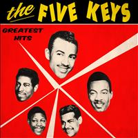 The Five Keys - Greatest Hits