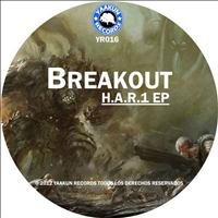 Breakout - H.A.R.1 EP
