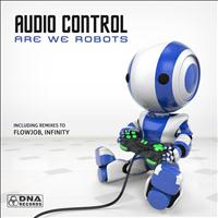 DNA - Audio Control - Are We Robots EP